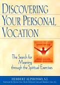 Discovering Your Personal Vocation The Search for Meaning Through the Spiritual Exercises