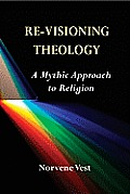 Re Visioning Theology A Mythic Approach to Religion