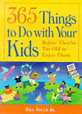 365 Things To Do With Your Kids Before T