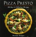 Pizza Presto 80 Fast & Fabulous Recipes