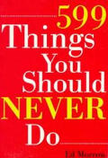 599 Things You Should Never Do