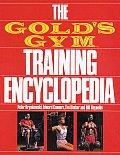 Golds Gym Training Encyclopedia