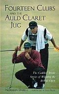 Fourteen Clubs & The Auld Claret Jug