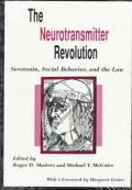 Neurotransmitter Revolution Serotonin Social Behavior & the Law