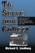 To Serve & Collect Chicago Politics &