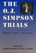 O J Simpson Trials Rhetoric Media & the Law