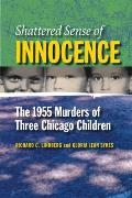 Shattered Sense of Innocence: The 1955 Murders of Three Chicago Children
