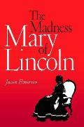Madness of Mary Lincoln