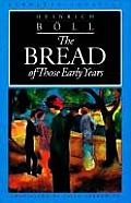 Bread Of Those Early Years