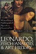 Leonardo Psychoanalysis & Art History A Critical Psychobiographical Approaches to Leonardo da Vinci