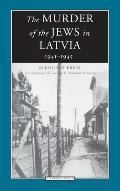 Murder Of Jews In Latvia 1941 1945