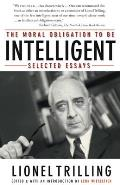 Moral Obligation to Be Intelligent Selected Essays