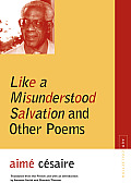 Like a Misunderstood Salvation and Other Poems