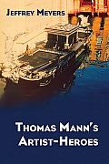Thomas Manns Artist Heroes