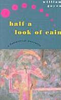 Half a Look of Cain: A Fantastical Narrative