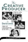 The Creative Producer: A Memoir of the Studio System, by David Lewis