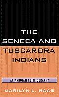 The Seneca and Tuscarora Indians: An Annotated Bibliography