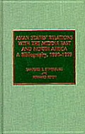 Asian States' Relations with the Middle East and North Africa: A Bibliography, 1950-1993