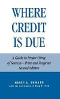 Where Credit Is Due: A Guide to Proper Citing of Sources - Print and Nonprint