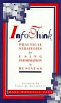 Infothink Practical Strategies for Using Information in Business