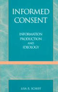 Informed Consent: Information Production and Ideology