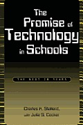 Promise of Technology in Schools: The Next 20 Years