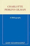 Charlotte Perkins Gilman: A Bibliography