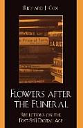 Flowers After the Funeral: Reflections on the Post 9/11 Digital Age