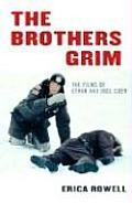 Brothers Grim The Films of Ethan & Joel Coen