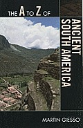 The A to Z of Ancient South America