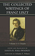 The Collected Writings of Franz Liszt: F. Chopin, Volume 1