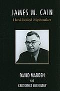 James M. Cain: Hard-Boiled Mythmaker