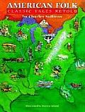 American Folk Classic Tales Retold