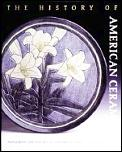 History of American Ceramics1607 to the Present From Pipkins & Bean Pots to Contemporary Forms