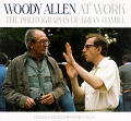 Woody Allen At Work The Photographs Of