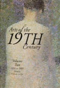 Arts Of The 19th Century Volume 2 1850 1905