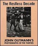 Restless Decade John Gutmanns Photographs of the Thirties