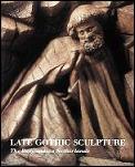 Late Gothic Sculpture The Burgundian Netherlands
