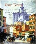 Our Town Images & Stories From The Museum of the City of New York