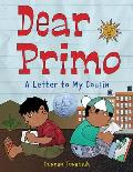 Dear Primo A Letter to My Cousin
