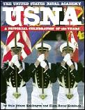 United States Naval Academy: A Pictorial Celebration of One Hundred Fifty Years