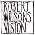 Robert Wilsons Vision Book & Disk