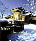 Frank Lloyd Wrights Taliesin & Taliesin West
