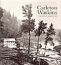 Carleton Watkins The Art Of Perception