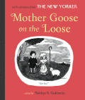 Mother Goose On The Loose Cartoons from the New Yorker