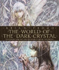 World of the Dark Crystal Featuring New Art & Introduction by the Artist