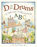 D Is for Drums A Colonial Williamsburg ABC
