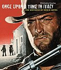 Once Upon a Time in Italy The Westerns of Sergio Leone