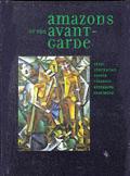 Amazons Of The Avant Garde
