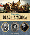 Discovering Black America From the Age of Exploration to the Twenty First Century
